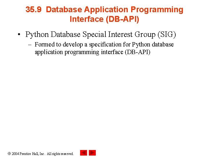 35. 9 Database Application Programming Interface (DB-API) • Python Database Special Interest Group (SIG)