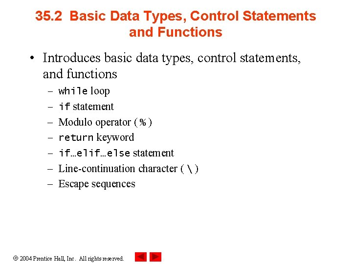 35. 2 Basic Data Types, Control Statements and Functions • Introduces basic data types,