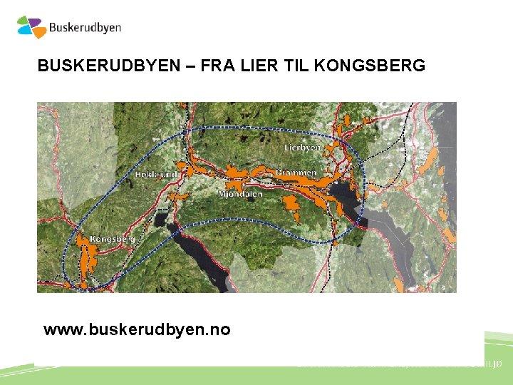 BUSKERUDBYEN – FRA LIER TIL KONGSBERG www. buskerudbyen. no