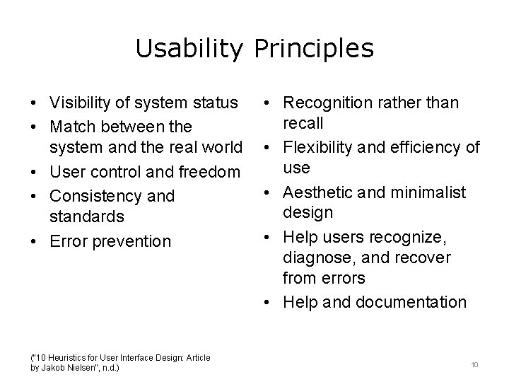 Usability Principles • Visibility of system status • Match between the system and the