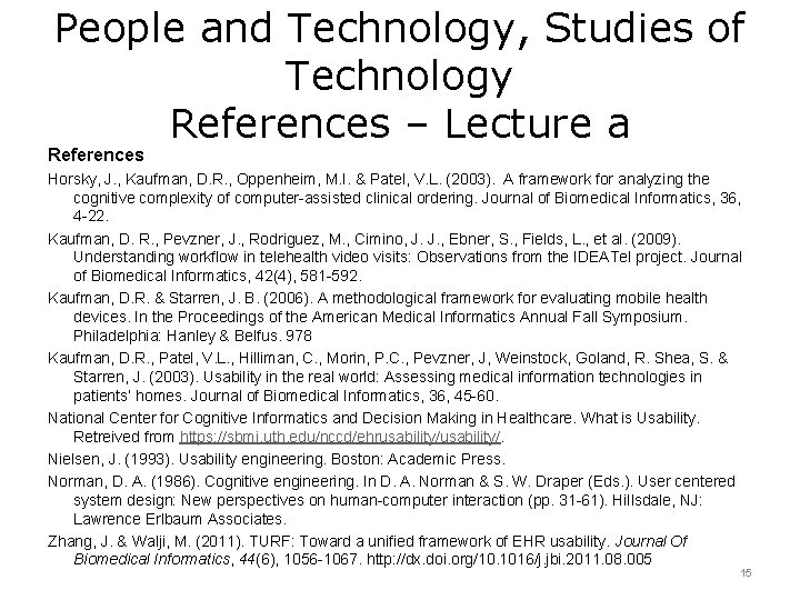 People and Technology, Studies of Technology References – Lecture a References Horsky, J. ,