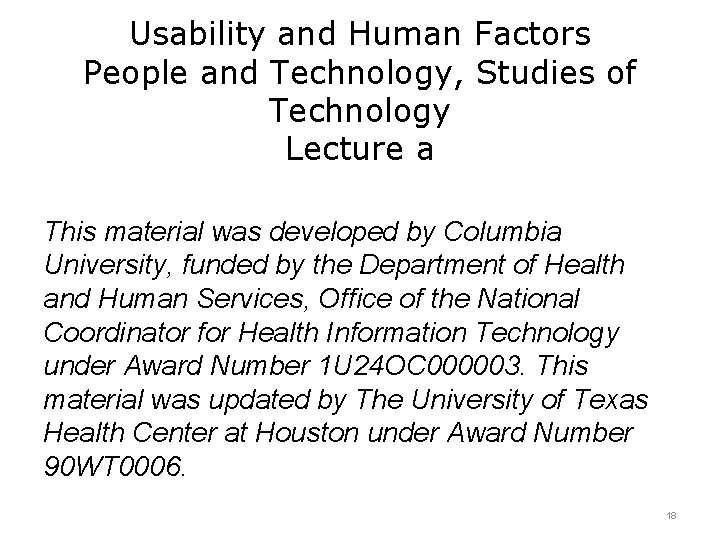 Usability and Human Factors People and Technology, Studies of Technology Lecture a This material