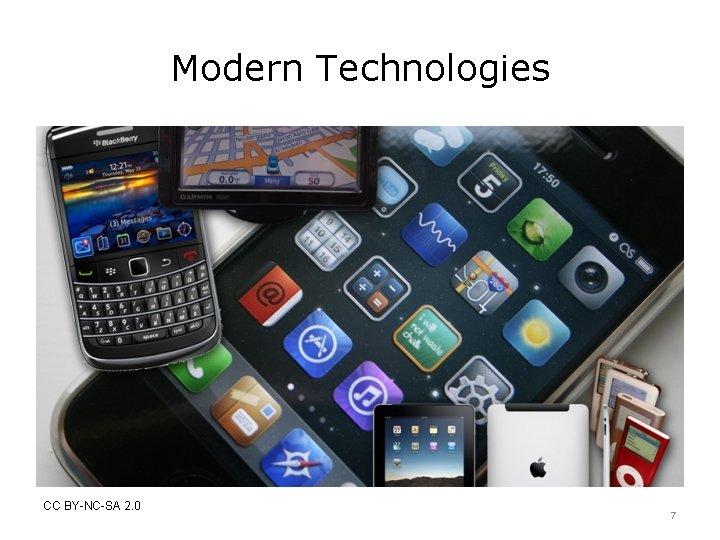 Modern Technologies CC BY-NC-SA 2. 0 7