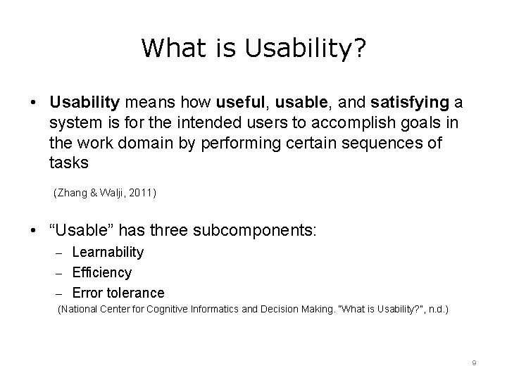 What is Usability? • Usability means how useful, usable, and satisfying a system is