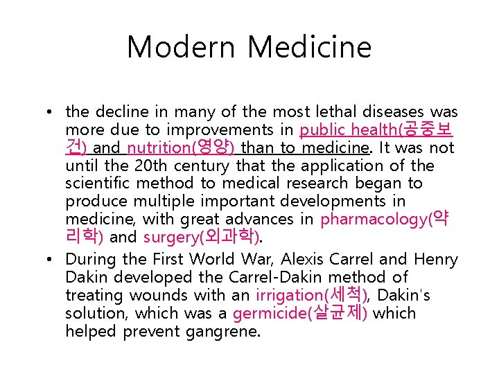 Modern Medicine • the decline in many of the most lethal diseases was more