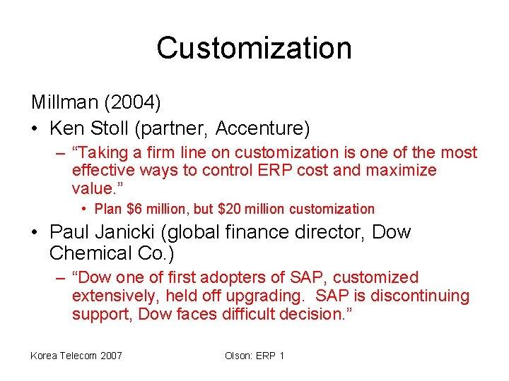 "Customization Millman (2004) • Ken Stoll (partner, Accenture) – ""Taking a firm line on"