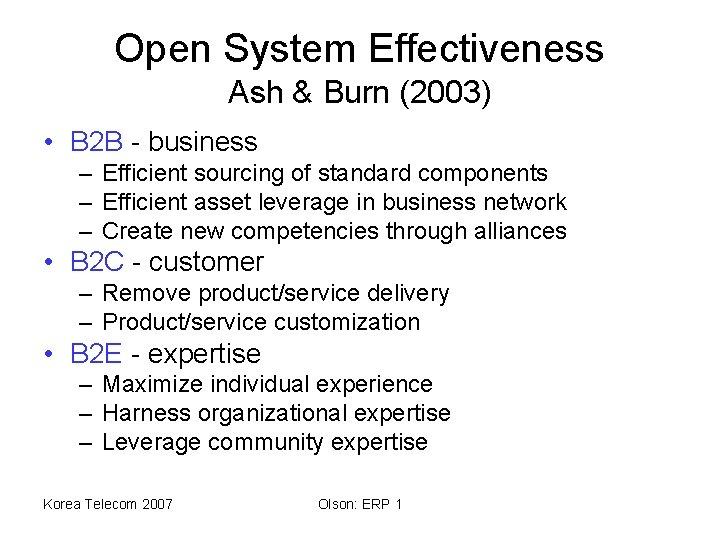 Open System Effectiveness Ash & Burn (2003) • B 2 B - business –