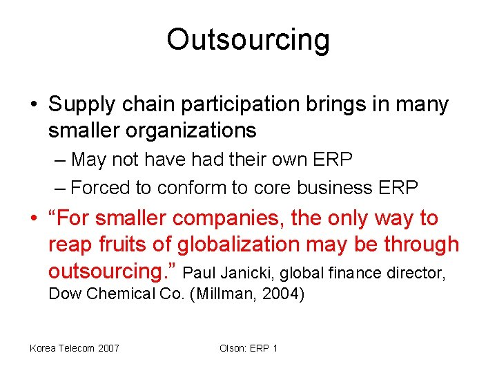 Outsourcing • Supply chain participation brings in many smaller organizations – May not have