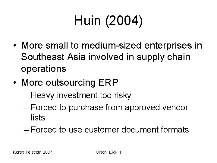Huin (2004) • More small to medium-sized enterprises in Southeast Asia involved in supply