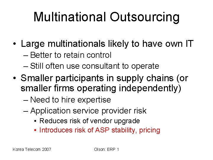 Multinational Outsourcing • Large multinationals likely to have own IT – Better to retain