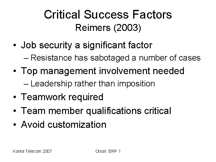 Critical Success Factors Reimers (2003) • Job security a significant factor – Resistance has