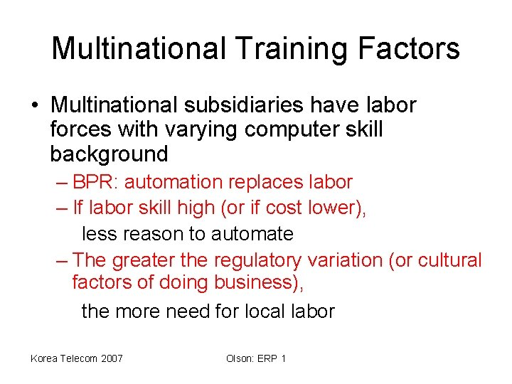 Multinational Training Factors • Multinational subsidiaries have labor forces with varying computer skill background