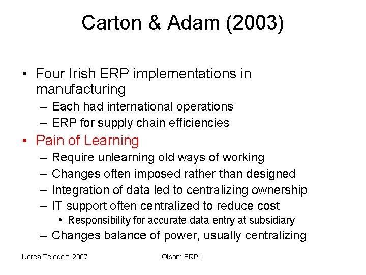 Carton & Adam (2003) • Four Irish ERP implementations in manufacturing – Each had