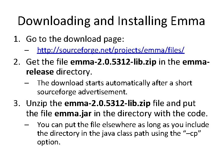 Downloading and Installing Emma 1. Go to the download page: – http: //sourceforge. net/projects/emma/files/
