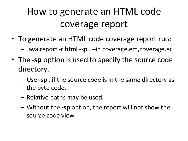 How to generate an HTML code coverage report • To generate an HTML code