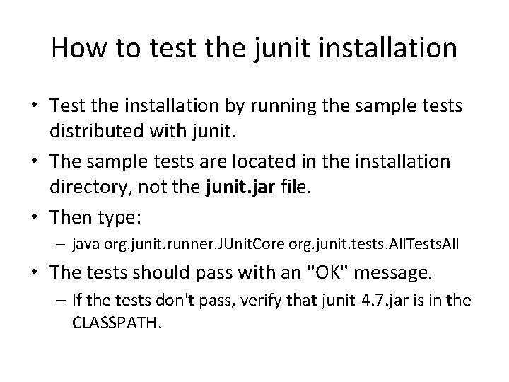 How to test the junit installation • Test the installation by running the sample