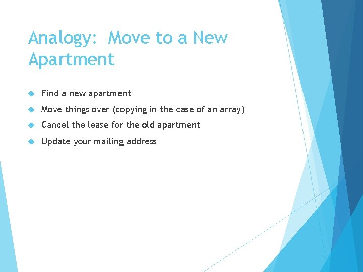 Analogy: Move to a New Apartment Find a new apartment Move things over (copying