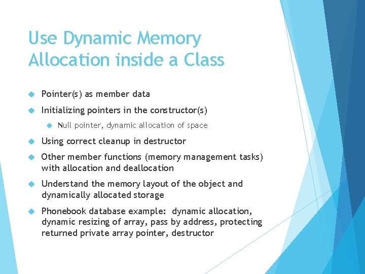 Use Dynamic Memory Allocation inside a Class Pointer(s) as member data Initializing pointers in