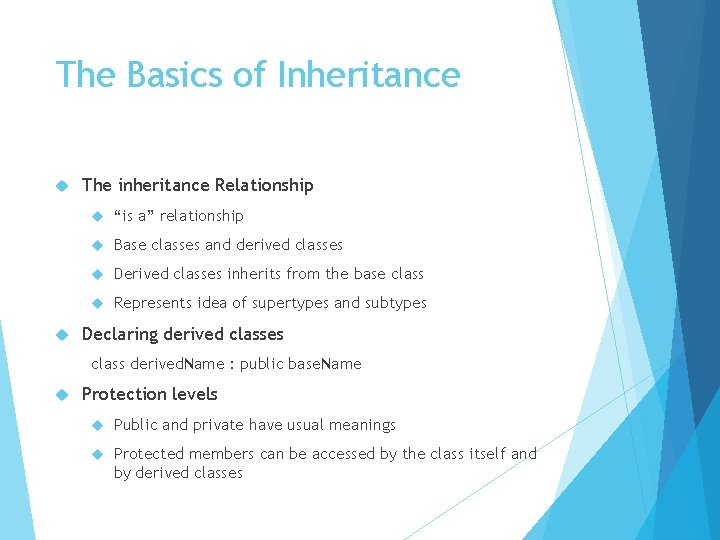 """The Basics of Inheritance The inheritance Relationship """"is a"""" relationship Base classes and derived"""
