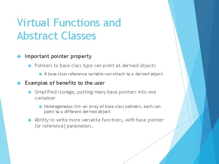 Virtual Functions and Abstract Classes Important pointer property Pointers to base class type can