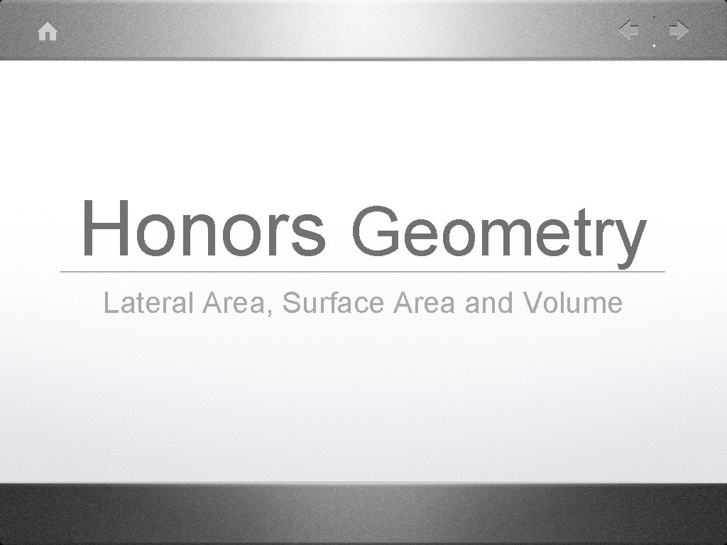 Honors Geometry Lateral Area, Surface Area and Volume