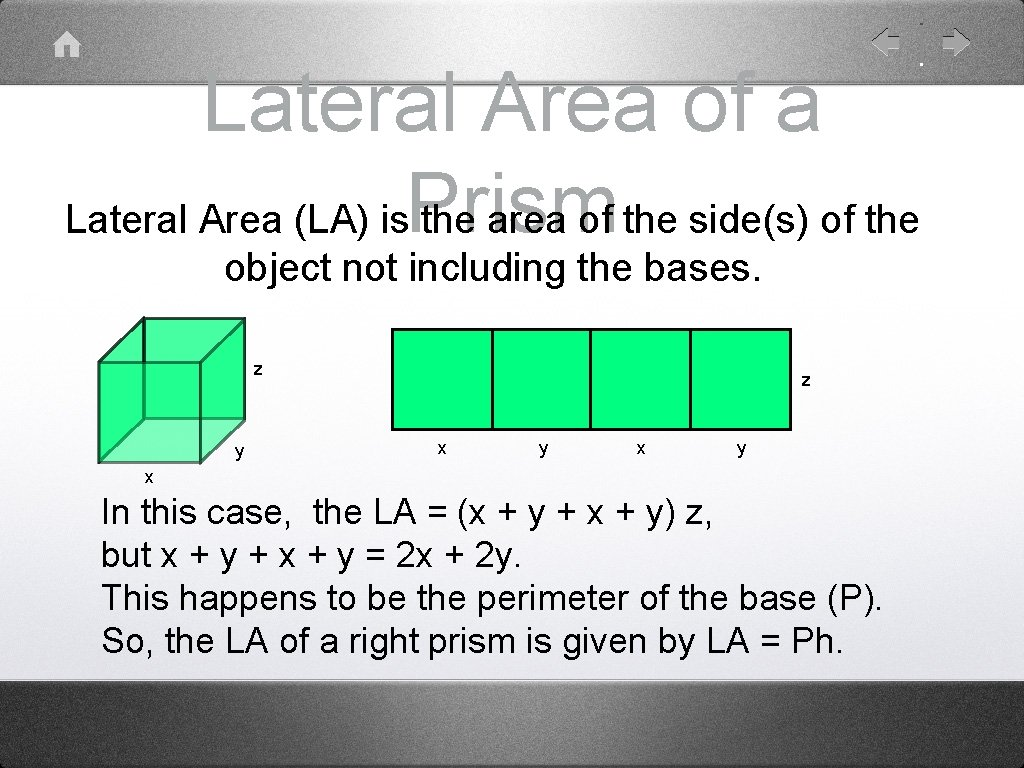 Lateral Area of a Lateral Area (LA) is. Prism the area of the side(s)