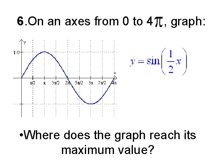 6. On an axes from 0 to 4 , graph: • Where does the
