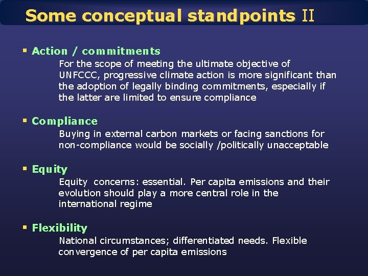 Some conceptual standpoints II § Action / commitments For the scope of meeting the