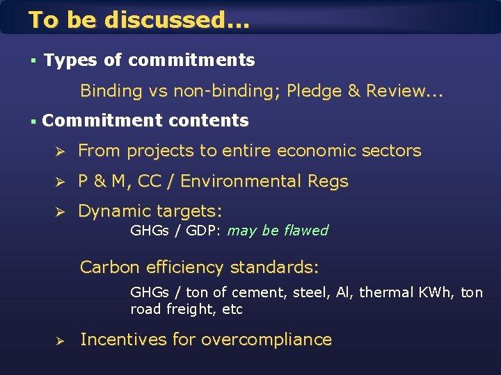 To be discussed. . . § Types of commitments Binding vs non-binding; Pledge &