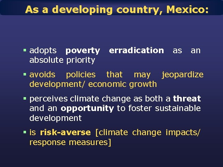 As a developing country, Mexico: § adopts poverty absolute priority erradication as an §
