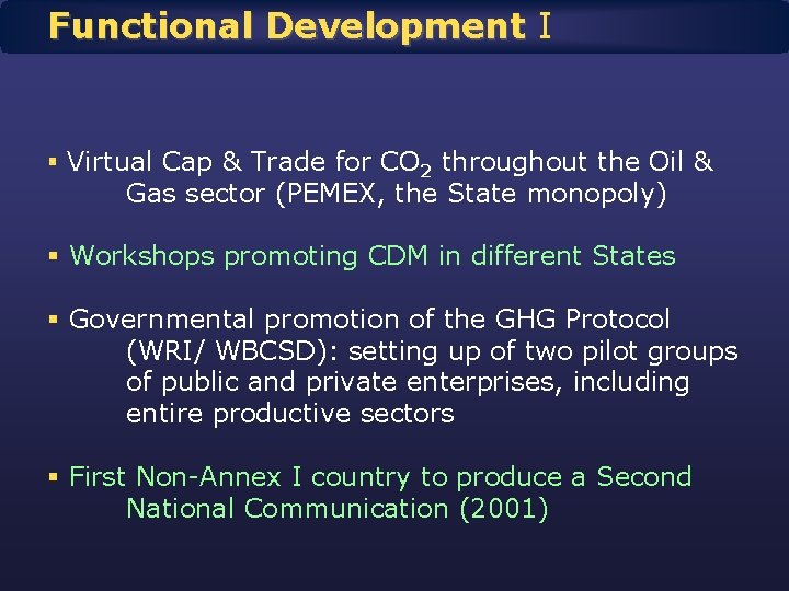 Functional Development I § Virtual Cap & Trade for CO 2 throughout the Oil