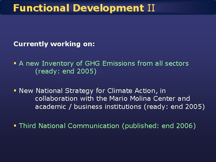 Functional Development II Currently working on: § A new Inventory of GHG Emissions from