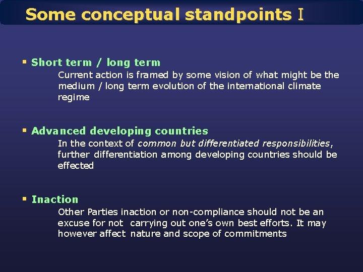 Some conceptual standpoints I § Short term / long term Current action is framed