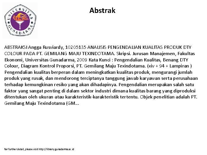 Abstrak ABSTRAKSI Angga Rusviardy, 10205135 ANALISIS PENGENDALIAN KUALITAS PRODUK DTY COLOUR PADA PT. GEMILANG
