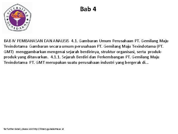 Bab 4 BAB IV PEMBAHASAN DAN ANALISIS 4. 1. Gambaran Umum Perusahaan PT. Gemilang