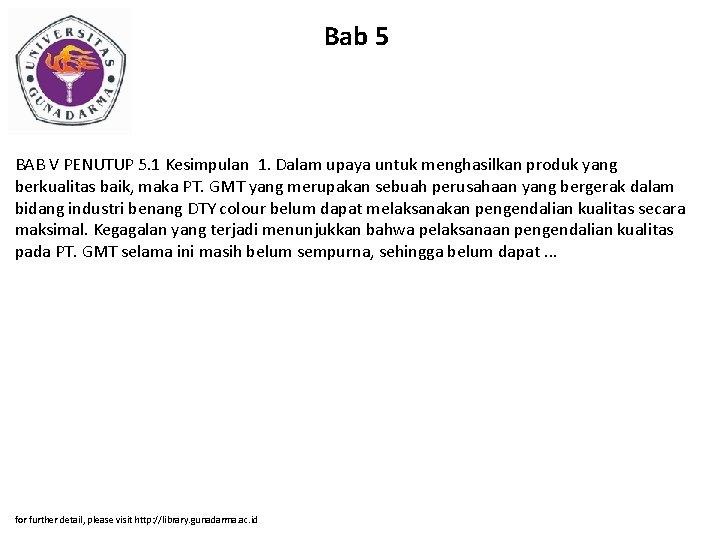 Bab 5 BAB V PENUTUP 5. 1 Kesimpulan 1. Dalam upaya untuk menghasilkan produk