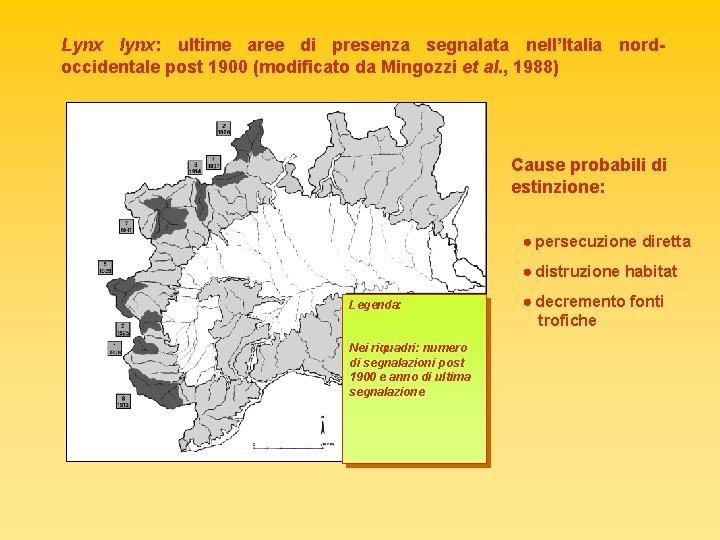 Lynx lynx: ultime aree di presenza segnalata nell'Italia nordoccidentale post 1900 (modificato da Mingozzi