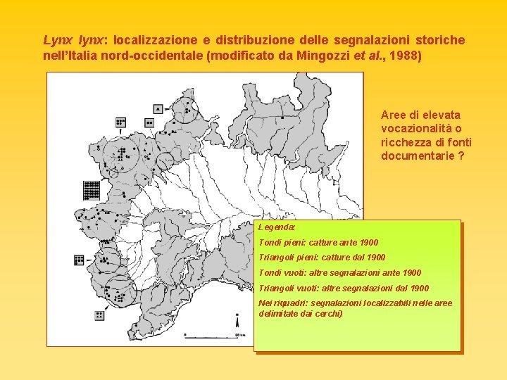 Lynx lynx: localizzazione e distribuzione delle segnalazioni storiche nell'Italia nord-occidentale (modificato da Mingozzi et