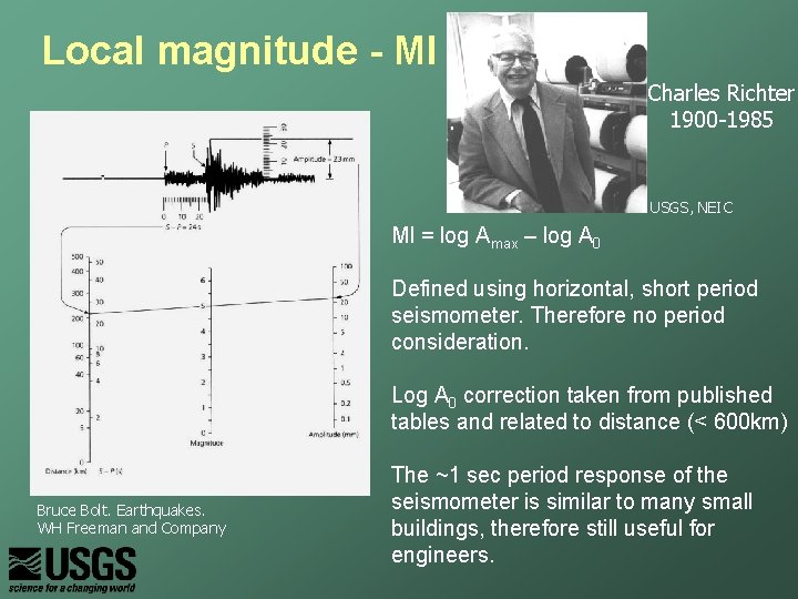 Local magnitude - Ml Charles Richter 1900 -1985 USGS, NEIC Ml = log Amax