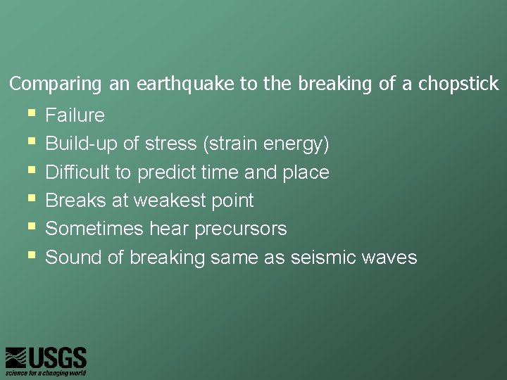 Comparing an earthquake to the breaking of a chopstick § § § Failure Build-up