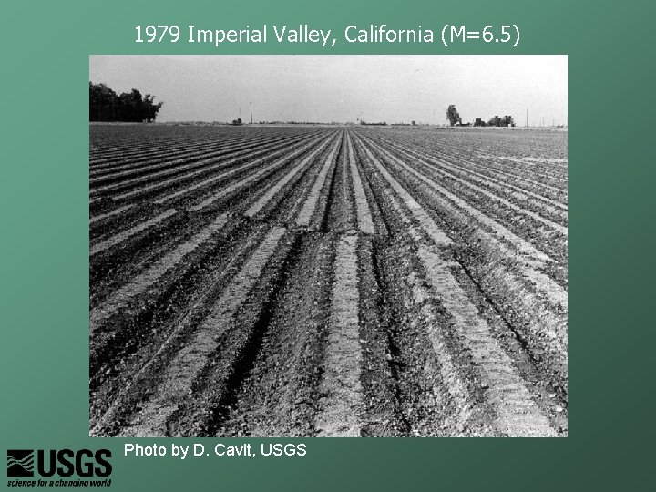 1979 Imperial Valley, California (M=6. 5) Photo by D. Cavit, USGS