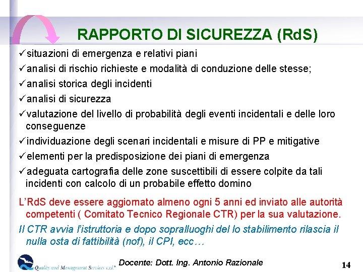 RAPPORTO DI SICUREZZA (Rd. S) üsituazioni di emergenza e relativi piani üanalisi di rischio