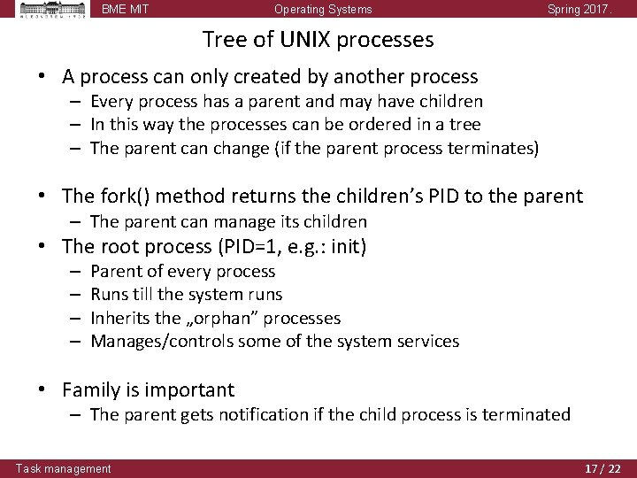 BME MIT Operating Systems Spring 2017. Tree of UNIX processes • A process can