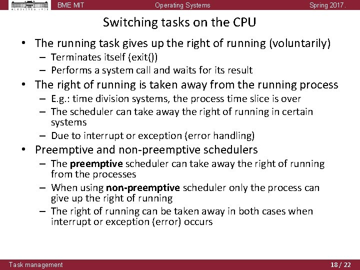 BME MIT Operating Systems Spring 2017. Switching tasks on the CPU • The running