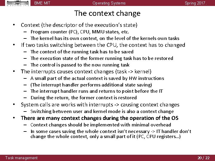 BME MIT Operating Systems Spring 2017. The context change • Context (the descriptor of