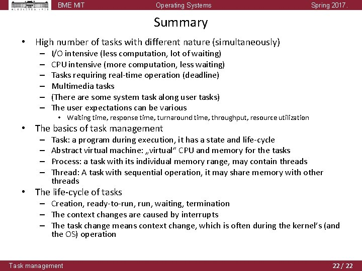 BME MIT Operating Systems Spring 2017. Summary • High number of tasks with different