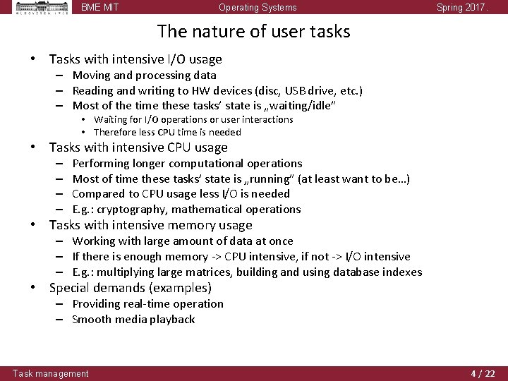 BME MIT Operating Systems Spring 2017. The nature of user tasks • Tasks with