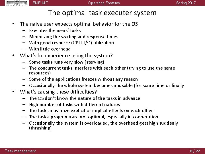 BME MIT Operating Systems Spring 2017. The optimal task executer system • The naive