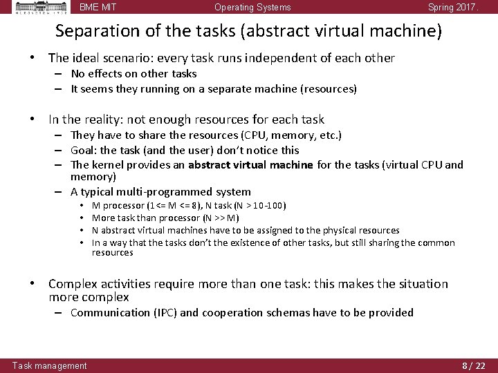 BME MIT Operating Systems Spring 2017. Separation of the tasks (abstract virtual machine) •