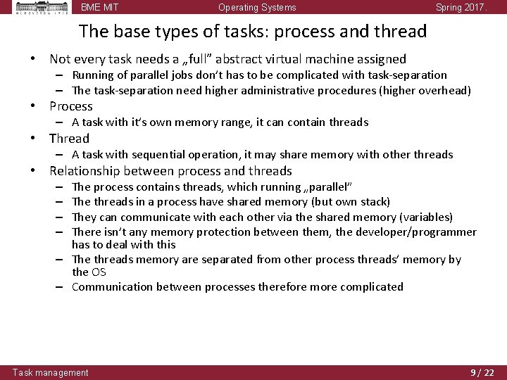 BME MIT Operating Systems Spring 2017. The base types of tasks: process and thread